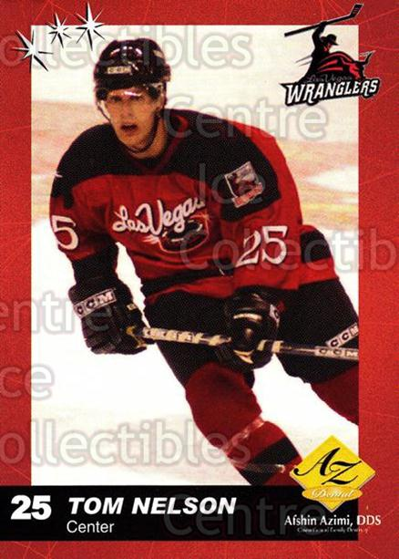 2003-04 Las Vegas Wranglers #14 Tom Nelson<br/>7 In Stock - $3.00 each - <a href=https://centericecollectibles.foxycart.com/cart?name=2003-04%20Las%20Vegas%20Wranglers%20%2314%20Tom%20Nelson...&quantity_max=7&price=$3.00&code=113577 class=foxycart> Buy it now! </a>