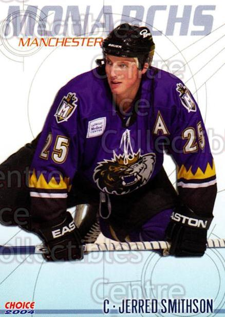 2003-04 Manchester Monarchs Choice #17 Jerred Smithson<br/>9 In Stock - $3.00 each - <a href=https://centericecollectibles.foxycart.com/cart?name=2003-04%20Manchester%20Monarchs%20Choice%20%2317%20Jerred%20Smithson...&quantity_max=9&price=$3.00&code=113646 class=foxycart> Buy it now! </a>