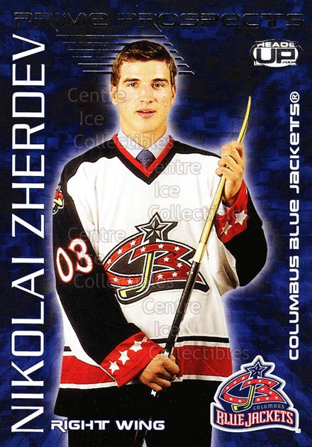 2003-04 Heads-Up Prime Prospects #7 Nikolai Zherdev<br/>5 In Stock - $2.00 each - <a href=https://centericecollectibles.foxycart.com/cart?name=2003-04%20Heads-Up%20Prime%20Prospects%20%237%20Nikolai%20Zherdev...&quantity_max=5&price=$2.00&code=115228 class=foxycart> Buy it now! </a>