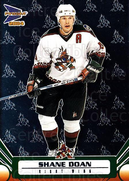 2003-04 Prism #78 Shane Doan<br/>8 In Stock - $1.00 each - <a href=https://centericecollectibles.foxycart.com/cart?name=2003-04%20Prism%20%2378%20Shane%20Doan...&quantity_max=8&price=$1.00&code=116031 class=foxycart> Buy it now! </a>