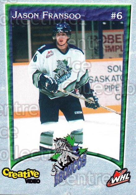 2003-04 Swift Current Broncos #2 Jason Fransoo<br/>4 In Stock - $3.00 each - <a href=https://centericecollectibles.foxycart.com/cart?name=2003-04%20Swift%20Current%20Broncos%20%232%20Jason%20Fransoo...&quantity_max=4&price=$3.00&code=118567 class=foxycart> Buy it now! </a>