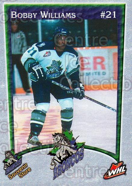 2003-04 Swift Current Broncos #23 Bobby Williams<br/>6 In Stock - $3.00 each - <a href=https://centericecollectibles.foxycart.com/cart?name=2003-04%20Swift%20Current%20Broncos%20%2323%20Bobby%20Williams...&quantity_max=6&price=$3.00&code=118571 class=foxycart> Buy it now! </a>