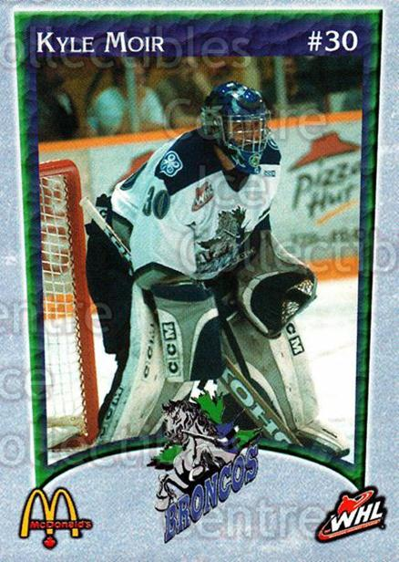 2003-04 Swift Current Broncos #9 Kyle Moir<br/>4 In Stock - $3.00 each - <a href=https://centericecollectibles.foxycart.com/cart?name=2003-04%20Swift%20Current%20Broncos%20%239%20Kyle%20Moir...&quantity_max=4&price=$3.00&code=118578 class=foxycart> Buy it now! </a>