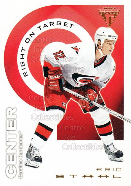 2003-04 Titanium Right on Target #3 Eric Staal<br/>7 In Stock - $2.00 each - <a href=https://centericecollectibles.foxycart.com/cart?name=2003-04%20Titanium%20Right%20on%20Target%20%233%20Eric%20Staal...&quantity_max=7&price=$2.00&code=118703 class=foxycart> Buy it now! </a>