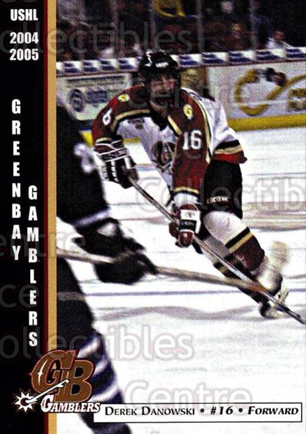 2004-05 Green Bay Gamblers #3 Derek Danowski<br/>8 In Stock - $3.00 each - <a href=https://centericecollectibles.foxycart.com/cart?name=2004-05%20Green%20Bay%20Gamblers%20%233%20Derek%20Danowski...&quantity_max=8&price=$3.00&code=122398 class=foxycart> Buy it now! </a>