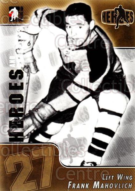2004-05 ITG Heroes and Prospects #124 Frank Mahovlich<br/>15 In Stock - $2.00 each - <a href=https://centericecollectibles.foxycart.com/cart?name=2004-05%20ITG%20Heroes%20and%20Prospects%20%23124%20Frank%20Mahovlich...&quantity_max=15&price=$2.00&code=122947 class=foxycart> Buy it now! </a>