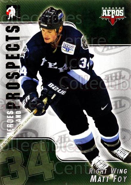 2004-05 ITG Heroes and Prospects #21 Matt Foy<br/>17 In Stock - $1.00 each - <a href=https://centericecollectibles.foxycart.com/cart?name=2004-05%20ITG%20Heroes%20and%20Prospects%20%2321%20Matt%20Foy...&quantity_max=17&price=$1.00&code=123009 class=foxycart> Buy it now! </a>