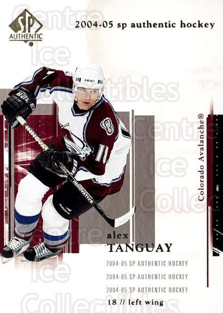 2004-05 SP Authentic #25 Alex Tanguay<br/>6 In Stock - $1.00 each - <a href=https://centericecollectibles.foxycart.com/cart?name=2004-05%20SP%20Authentic%20%2325%20Alex%20Tanguay...&quantity_max=6&price=$1.00&code=123922 class=foxycart> Buy it now! </a>