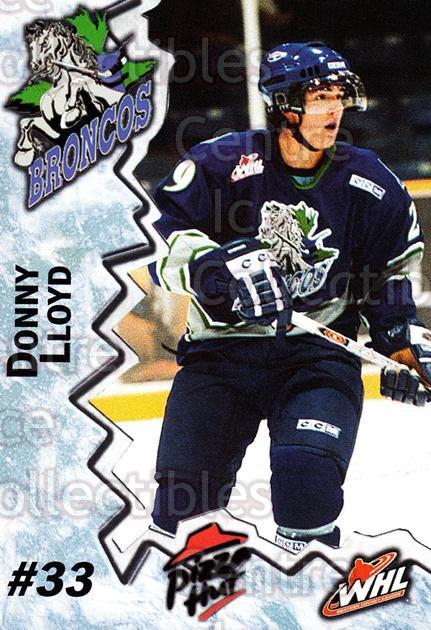 2004-05 Swift Current Broncos #13 Donny Lloyd<br/>10 In Stock - $3.00 each - <a href=https://centericecollectibles.foxycart.com/cart?name=2004-05%20Swift%20Current%20Broncos%20%2313%20Donny%20Lloyd...&quantity_max=10&price=$3.00&code=124327 class=foxycart> Buy it now! </a>