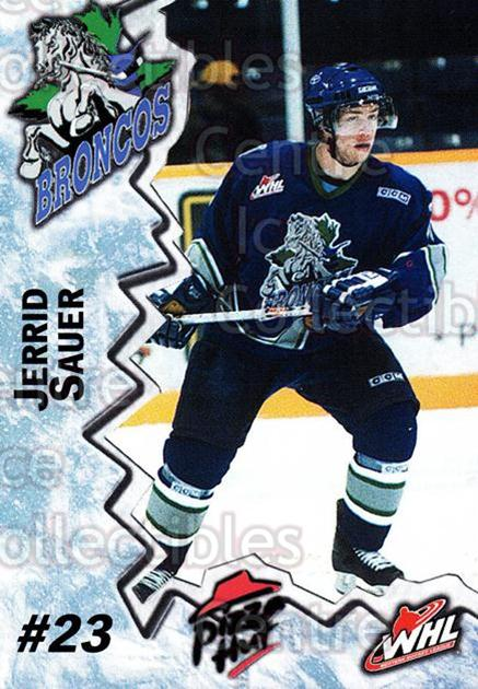 2004-05 Swift Current Broncos #17 Jerrid Sauer<br/>10 In Stock - $3.00 each - <a href=https://centericecollectibles.foxycart.com/cart?name=2004-05%20Swift%20Current%20Broncos%20%2317%20Jerrid%20Sauer...&quantity_max=10&price=$3.00&code=124330 class=foxycart> Buy it now! </a>