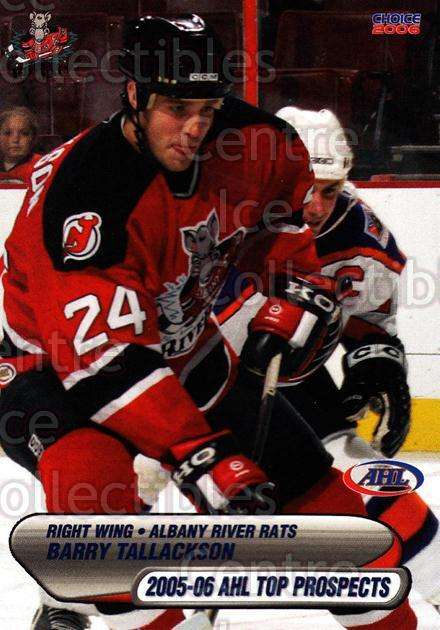 2005-06 AHL Top Prospects #41 Barry Tallackson<br/>4 In Stock - $3.00 each - <a href=https://centericecollectibles.foxycart.com/cart?name=2005-06%20AHL%20Top%20Prospects%20%2341%20Barry%20Tallackso...&quantity_max=4&price=$3.00&code=125002 class=foxycart> Buy it now! </a>