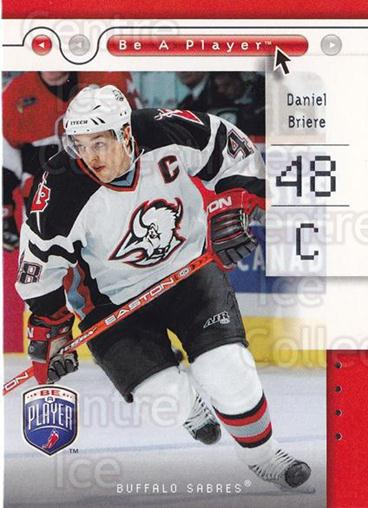 2005-06 Be A Player #11 Daniel Briere<br/>4 In Stock - $1.00 each - <a href=https://centericecollectibles.foxycart.com/cart?name=2005-06%20Be%20A%20Player%20%2311%20Daniel%20Briere...&quantity_max=4&price=$1.00&code=125242 class=foxycart> Buy it now! </a>