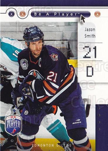2005-06 Be A Player #36 Jason Smith<br/>4 In Stock - $1.00 each - <a href=https://centericecollectibles.foxycart.com/cart?name=2005-06%20Be%20A%20Player%20%2336%20Jason%20Smith...&quantity_max=4&price=$1.00&code=125265 class=foxycart> Buy it now! </a>