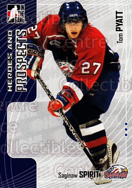2005-06 ITG Heroes and Prospects #127 Tom Pyatt<br/>21 In Stock - $1.00 each - <a href=https://centericecollectibles.foxycart.com/cart?name=2005-06%20ITG%20Heroes%20and%20Prospects%20%23127%20Tom%20Pyatt...&price=$1.00&code=126692 class=foxycart> Buy it now! </a>