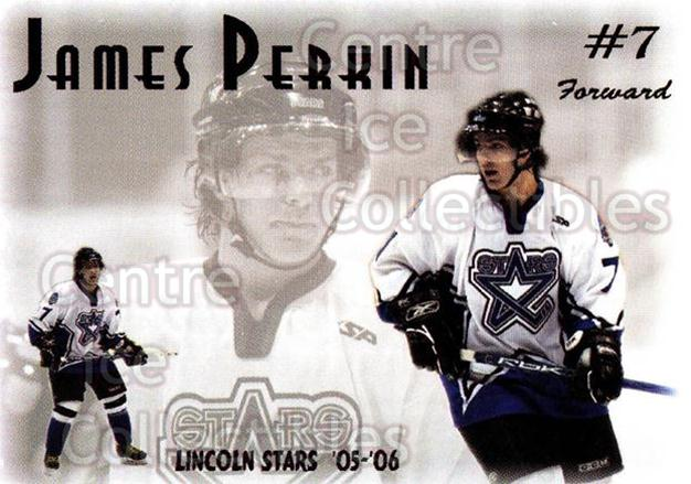 2005-06 Lincoln Stars #6 James Perkin<br/>9 In Stock - $3.00 each - <a href=https://centericecollectibles.foxycart.com/cart?name=2005-06%20Lincoln%20Stars%20%236%20James%20Perkin...&quantity_max=9&price=$3.00&code=126944 class=foxycart> Buy it now! </a>