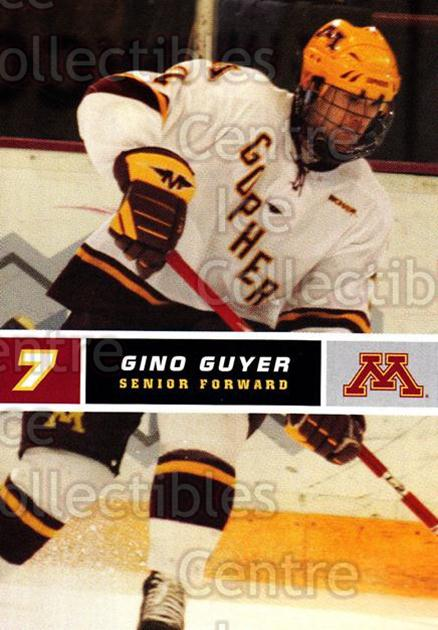 2005-06 Minnesota Golden Gophers #10 Gino Guyer<br/>7 In Stock - $3.00 each - <a href=https://centericecollectibles.foxycart.com/cart?name=2005-06%20Minnesota%20Golden%20Gophers%20%2310%20Gino%20Guyer...&quantity_max=7&price=$3.00&code=127220 class=foxycart> Buy it now! </a>