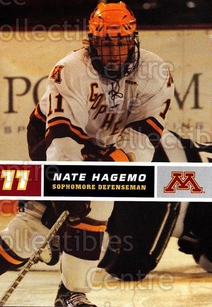 2005-06 Minnesota Golden Gophers #11 Nate Hagemo<br/>8 In Stock - $3.00 each - <a href=https://centericecollectibles.foxycart.com/cart?name=2005-06%20Minnesota%20Golden%20Gophers%20%2311%20Nate%20Hagemo...&quantity_max=8&price=$3.00&code=127221 class=foxycart> Buy it now! </a>