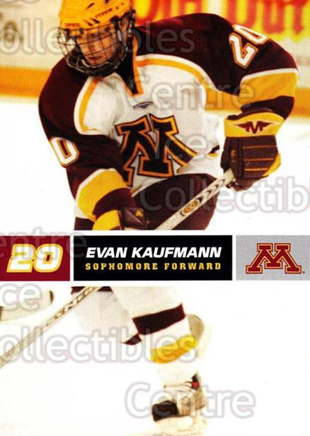 2005-06 Minnesota Golden Gophers #15 Evan Kaufmann<br/>5 In Stock - $3.00 each - <a href=https://centericecollectibles.foxycart.com/cart?name=2005-06%20Minnesota%20Golden%20Gophers%20%2315%20Evan%20Kaufmann...&quantity_max=5&price=$3.00&code=127225 class=foxycart> Buy it now! </a>