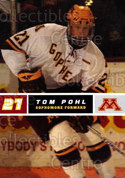 2005-06 Minnesota Golden Gophers #19 Tom Pohl<br/>8 In Stock - $3.00 each - <a href=https://centericecollectibles.foxycart.com/cart?name=2005-06%20Minnesota%20Golden%20Gophers%20%2319%20Tom%20Pohl...&quantity_max=8&price=$3.00&code=127229 class=foxycart> Buy it now! </a>