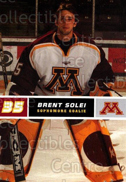 2005-06 Minnesota Golden Gophers #22 Brent Solei<br/>8 In Stock - $3.00 each - <a href=https://centericecollectibles.foxycart.com/cart?name=2005-06%20Minnesota%20Golden%20Gophers%20%2322%20Brent%20Solei...&quantity_max=8&price=$3.00&code=127233 class=foxycart> Buy it now! </a>