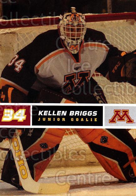 2005-06 Minnesota Golden Gophers #5 Kellen Briggs<br/>6 In Stock - $3.00 each - <a href=https://centericecollectibles.foxycart.com/cart?name=2005-06%20Minnesota%20Golden%20Gophers%20%235%20Kellen%20Briggs...&quantity_max=6&price=$3.00&code=127240 class=foxycart> Buy it now! </a>