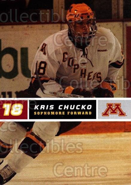 2005-06 Minnesota Golden Gophers #6 Kris Chucko<br/>7 In Stock - $3.00 each - <a href=https://centericecollectibles.foxycart.com/cart?name=2005-06%20Minnesota%20Golden%20Gophers%20%236%20Kris%20Chucko...&quantity_max=7&price=$3.00&code=127241 class=foxycart> Buy it now! </a>