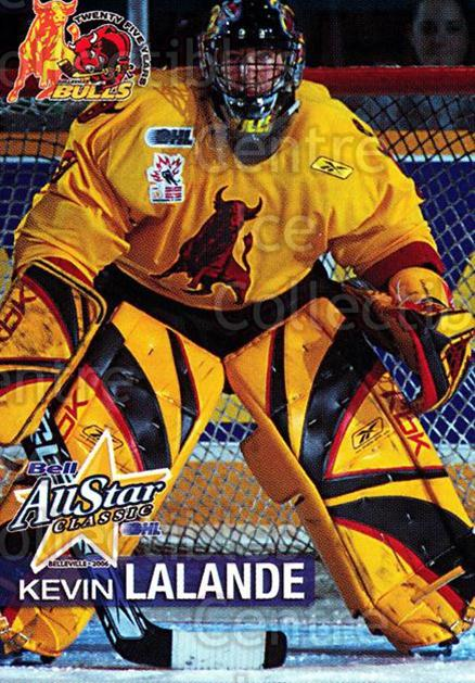 2005-06 OHL Bell AS Classic #16 Kevin Lalande<br/>6 In Stock - $3.00 each - <a href=https://centericecollectibles.foxycart.com/cart?name=2005-06%20OHL%20Bell%20AS%20Classic%20%2316%20Kevin%20Lalande...&price=$3.00&code=127439 class=foxycart> Buy it now! </a>
