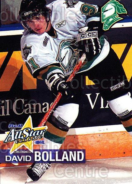 2005-06 OHL Bell AS Classic #3 David Bolland<br/>5 In Stock - $3.00 each - <a href=https://centericecollectibles.foxycart.com/cart?name=2005-06%20OHL%20Bell%20AS%20Classic%20%233%20David%20Bolland...&quantity_max=5&price=$3.00&code=127446 class=foxycart> Buy it now! </a>