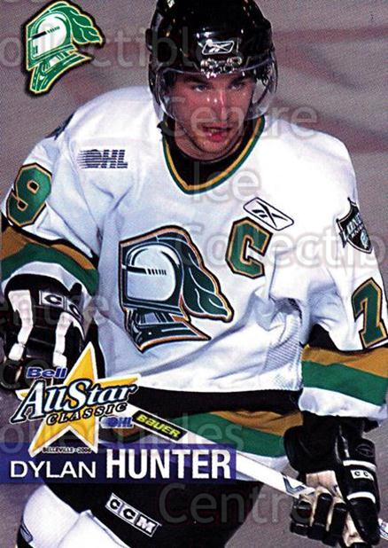 2005-06 OHL Bell AS Classic #11 Dylan Hunter<br/>7 In Stock - $3.00 each - <a href=https://centericecollectibles.foxycart.com/cart?name=2005-06%20OHL%20Bell%20AS%20Classic%20%2311%20Dylan%20Hunter...&quantity_max=7&price=$3.00&code=127454 class=foxycart> Buy it now! </a>