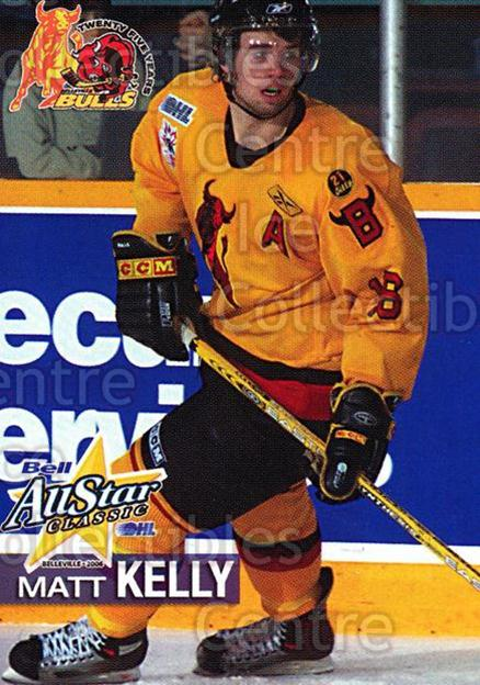 2005-06 OHL Bell AS Classic #13 Matt Kelly<br/>7 In Stock - $3.00 each - <a href=https://centericecollectibles.foxycart.com/cart?name=2005-06%20OHL%20Bell%20AS%20Classic%20%2313%20Matt%20Kelly...&price=$3.00&code=127462 class=foxycart> Buy it now! </a>