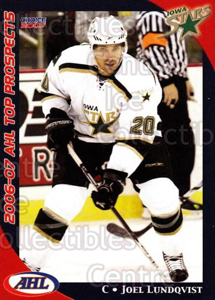 2006-07 AHL Top Prospects #18 Joel Lundqvist<br/>3 In Stock - $3.00 each - <a href=https://centericecollectibles.foxycart.com/cart?name=2006-07%20AHL%20Top%20Prospects%20%2318%20Joel%20Lundqvist...&price=$3.00&code=129763 class=foxycart> Buy it now! </a>