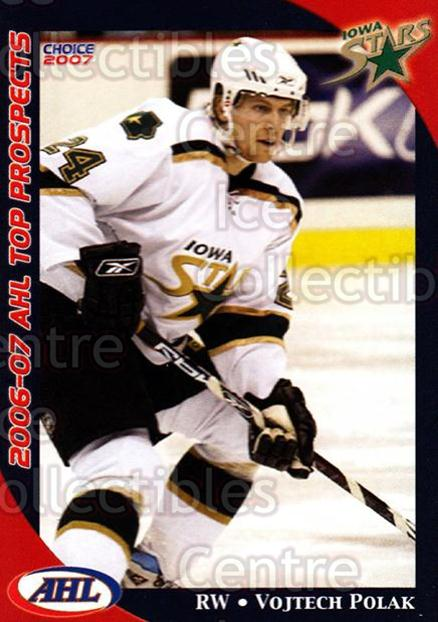 2006-07 AHL Top Prospects #19 Vojtech Polak<br/>3 In Stock - $3.00 each - <a href=https://centericecollectibles.foxycart.com/cart?name=2006-07%20AHL%20Top%20Prospects%20%2319%20Vojtech%20Polak...&price=$3.00&code=129764 class=foxycart> Buy it now! </a>