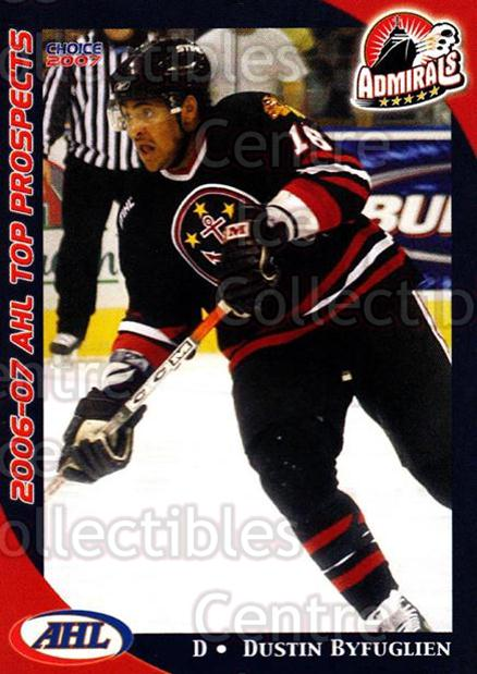 2006-07 AHL Top Prospects #28 Dustin Byfuglien<br/>3 In Stock - $3.00 each - <a href=https://centericecollectibles.foxycart.com/cart?name=2006-07%20AHL%20Top%20Prospects%20%2328%20Dustin%20Byfuglie...&price=$3.00&code=129774 class=foxycart> Buy it now! </a>