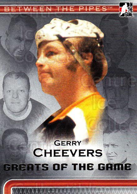 2006-07 Between The Pipes #89 Gerry Cheevers<br/>6 In Stock - $1.00 each - <a href=https://centericecollectibles.foxycart.com/cart?name=2006-07%20Between%20The%20Pipes%20%2389%20Gerry%20Cheevers...&price=$1.00&code=130294 class=foxycart> Buy it now! </a>