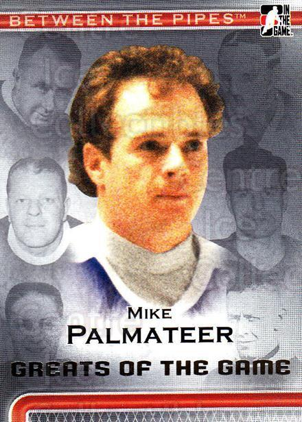 2006-07 Between The Pipes #97 Mike Palmateer<br/>5 In Stock - $1.00 each - <a href=https://centericecollectibles.foxycart.com/cart?name=2006-07%20Between%20The%20Pipes%20%2397%20Mike%20Palmateer...&price=$1.00&code=130303 class=foxycart> Buy it now! </a>