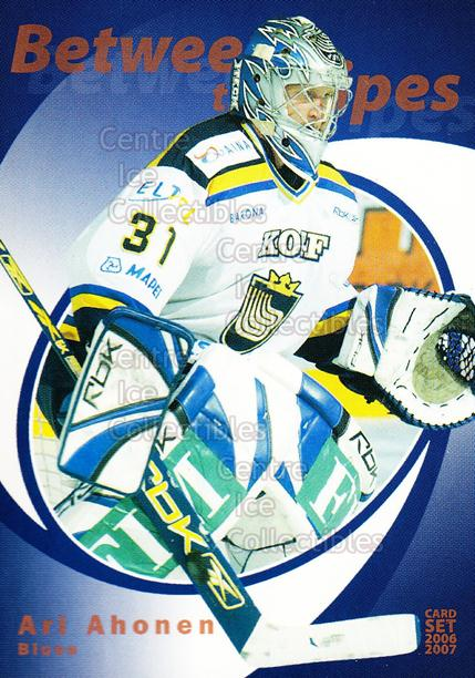 2006-07 Finnish Cardset Between the Pipes #1 Ari Ahonen<br/>8 In Stock - $3.00 each - <a href=https://centericecollectibles.foxycart.com/cart?name=2006-07%20Finnish%20Cardset%20Between%20the%20Pipes%20%231%20Ari%20Ahonen...&quantity_max=8&price=$3.00&code=130305 class=foxycart> Buy it now! </a>