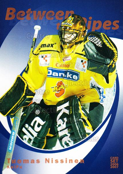 2006-07 Finnish Cardset Between the Pipes #13 Tuomas Nissinen<br/>7 In Stock - $3.00 each - <a href=https://centericecollectibles.foxycart.com/cart?name=2006-07%20Finnish%20Cardset%20Between%20the%20Pipes%20%2313%20Tuomas%20Nissinen...&price=$3.00&code=130309 class=foxycart> Buy it now! </a>