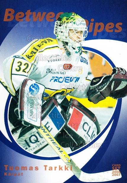 2006-07 Finnish Cardset Between the Pipes #15 Tuomas Tarkki<br/>7 In Stock - $3.00 each - <a href=https://centericecollectibles.foxycart.com/cart?name=2006-07%20Finnish%20Cardset%20Between%20the%20Pipes%20%2315%20Tuomas%20Tarkki...&quantity_max=7&price=$3.00&code=130311 class=foxycart> Buy it now! </a>