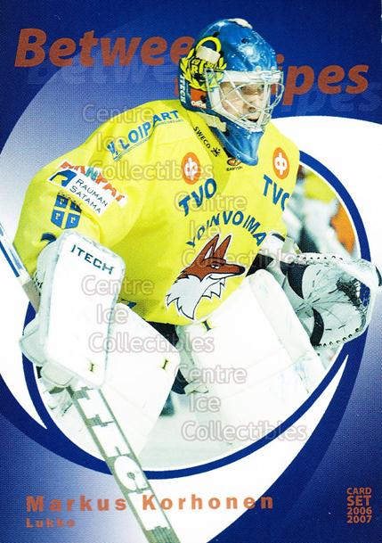 2006-07 Finnish Cardset Between the Pipes #16 Markus Korhonen<br/>8 In Stock - $3.00 each - <a href=https://centericecollectibles.foxycart.com/cart?name=2006-07%20Finnish%20Cardset%20Between%20the%20Pipes%20%2316%20Markus%20Korhonen...&quantity_max=8&price=$3.00&code=130312 class=foxycart> Buy it now! </a>