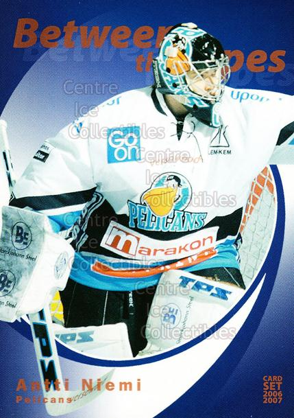 2006-07 Finnish Cardset Between the Pipes #17 Antti Niemi<br/>5 In Stock - $3.00 each - <a href=https://centericecollectibles.foxycart.com/cart?name=2006-07%20Finnish%20Cardset%20Between%20the%20Pipes%20%2317%20Antti%20Niemi...&quantity_max=5&price=$3.00&code=130313 class=foxycart> Buy it now! </a>