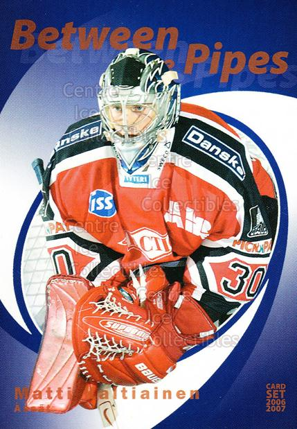 2006-07 Finnish Cardset Between the Pipes #23 Matti Kaltiainen<br/>8 In Stock - $3.00 each - <a href=https://centericecollectibles.foxycart.com/cart?name=2006-07%20Finnish%20Cardset%20Between%20the%20Pipes%20%2323%20Matti%20Kaltiaine...&price=$3.00&code=130859 class=foxycart> Buy it now! </a>