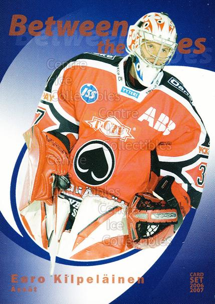 2006-07 Finnish Cardset Between the Pipes #24 Eero Kilpelainen<br/>4 In Stock - $3.00 each - <a href=https://centericecollectibles.foxycart.com/cart?name=2006-07%20Finnish%20Cardset%20Between%20the%20Pipes%20%2324%20Eero%20Kilpelaine...&quantity_max=4&price=$3.00&code=130860 class=foxycart> Buy it now! </a>