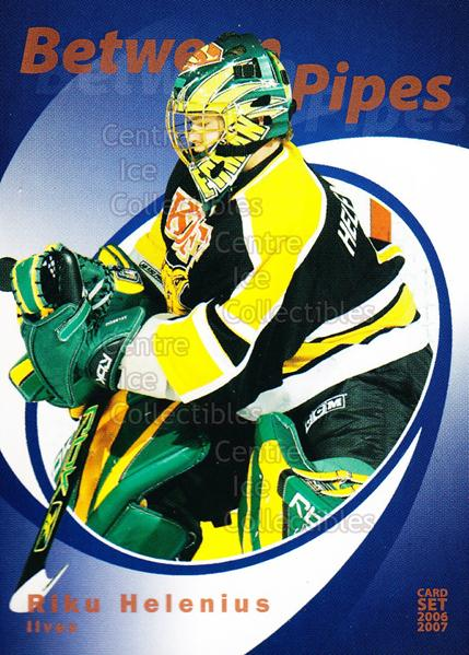 2006-07 Finnish Cardset Between the Pipes #7 Riku Helenius<br/>5 In Stock - $3.00 each - <a href=https://centericecollectibles.foxycart.com/cart?name=2006-07%20Finnish%20Cardset%20Between%20the%20Pipes%20%237%20Riku%20Helenius...&quantity_max=5&price=$3.00&code=130865 class=foxycart> Buy it now! </a>