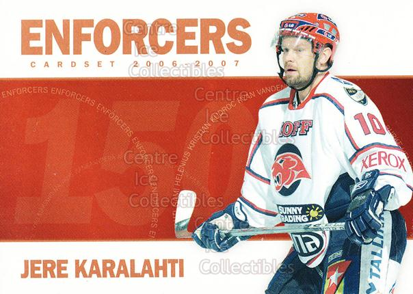 2006-07 Finnish Cardset Enforcers #12 Jere Karalahti<br/>4 In Stock - $3.00 each - <a href=https://centericecollectibles.foxycart.com/cart?name=2006-07%20Finnish%20Cardset%20Enforcers%20%2312%20Jere%20Karalahti...&quantity_max=4&price=$3.00&code=130870 class=foxycart> Buy it now! </a>