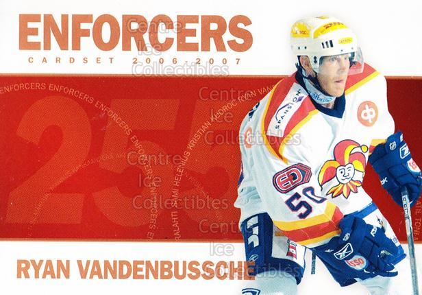 2006-07 Finnish Cardset Enforcers #3 Ryan VandenBussche<br/>5 In Stock - $3.00 each - <a href=https://centericecollectibles.foxycart.com/cart?name=2006-07%20Finnish%20Cardset%20Enforcers%20%233%20Ryan%20VandenBuss...&price=$3.00&code=130872 class=foxycart> Buy it now! </a>