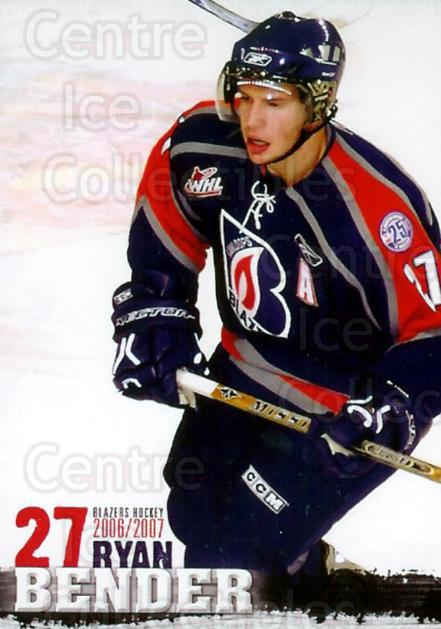 2006-07 Kamloops Blazers #2 Ryan Bender<br/>6 In Stock - $3.00 each - <a href=https://centericecollectibles.foxycart.com/cart?name=2006-07%20Kamloops%20Blazers%20%232%20Ryan%20Bender...&quantity_max=6&price=$3.00&code=131959 class=foxycart> Buy it now! </a>
