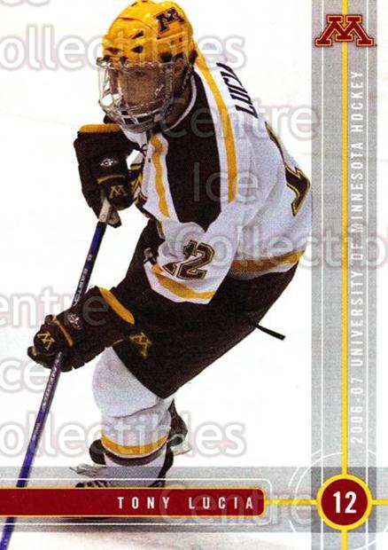 2006-07 Minnesota Golden Gophers #14 Tony Lucia<br/>6 In Stock - $3.00 each - <a href=https://centericecollectibles.foxycart.com/cart?name=2006-07%20Minnesota%20Golden%20Gophers%20%2314%20Tony%20Lucia...&quantity_max=6&price=$3.00&code=132135 class=foxycart> Buy it now! </a>