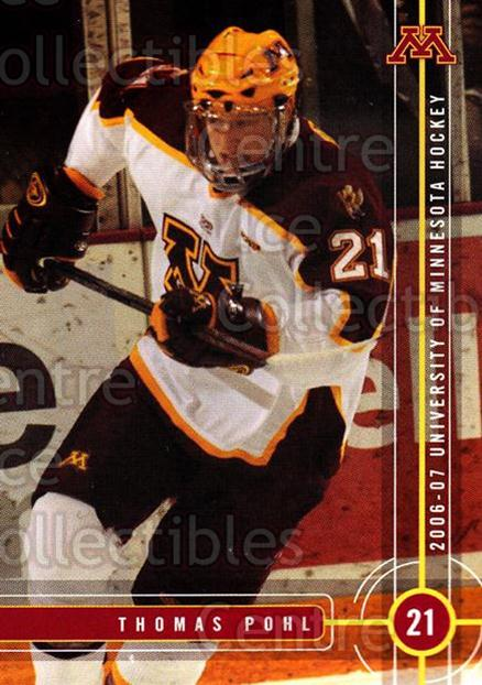2006-07 Minnesota Golden Gophers #18 Tom Pohl<br/>6 In Stock - $3.00 each - <a href=https://centericecollectibles.foxycart.com/cart?name=2006-07%20Minnesota%20Golden%20Gophers%20%2318%20Tom%20Pohl...&quantity_max=6&price=$3.00&code=132139 class=foxycart> Buy it now! </a>