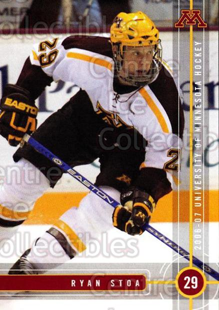 2006-07 Minnesota Golden Gophers #21 Ryan Stoa<br/>4 In Stock - $3.00 each - <a href=https://centericecollectibles.foxycart.com/cart?name=2006-07%20Minnesota%20Golden%20Gophers%20%2321%20Ryan%20Stoa...&quantity_max=4&price=$3.00&code=132143 class=foxycart> Buy it now! </a>