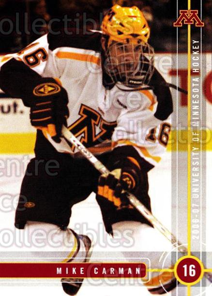 2006-07 Minnesota Golden Gophers #5 Mike Carman<br/>3 In Stock - $3.00 each - <a href=https://centericecollectibles.foxycart.com/cart?name=2006-07%20Minnesota%20Golden%20Gophers%20%235%20Mike%20Carman...&quantity_max=3&price=$3.00&code=132149 class=foxycart> Buy it now! </a>